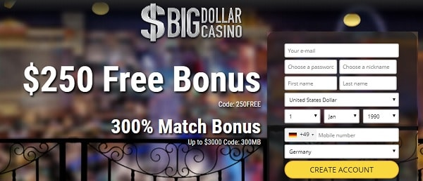 Big Dollar Casino 250 Free Bonus On Registration Exclusive