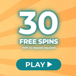 Play 30 Free Spins no deposit!
